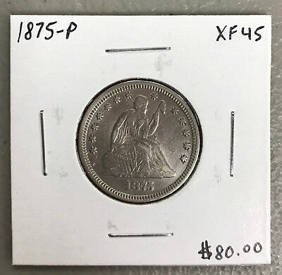 1875-P U.s. Liberty Seated Quarter ~ Xf+ Condition! $2.95 Max Shipping! C512