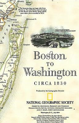 National Geographic Society Boston To Washington Circa 1830 --1994 Map Guide