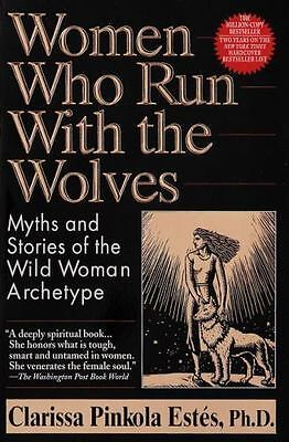 Women Who Run with the Wolves by Clarissa Pinkola Estés (E-Book PDF ePub Mobi)