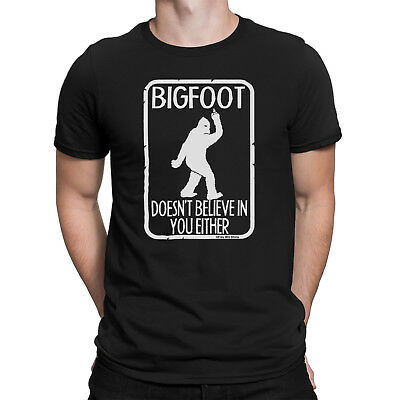 Mens T-Shirt BIGFOOT DOESNT BELIEVE IN YOU EITHER Sasquatch Forest Novelty Top