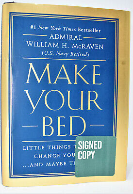 Make Your Bed AUTOGRAPHED by Admiral William H. McRaven (HAND SIGNED) NEW