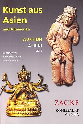 ANTIQUE ASIAN ART - KUNST aus ASIEN + ALTAMERIKA: Katalog Zacke, Wien 16