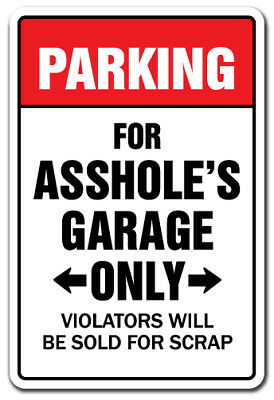 PARKING FOR A$$HOLES GARAGE ONLY Decal auto mechanic repair shop 7""