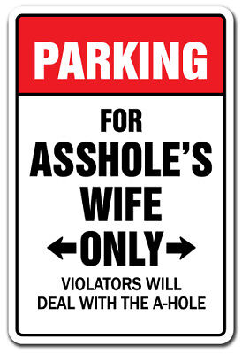 PARKING FOR A$$HOLES WIFE ONLY Decal auto mechanic repair shop 9""