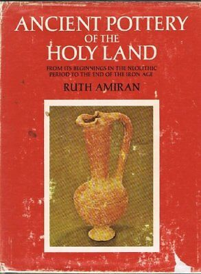 ANCIENT POTTERY OF HOLY LAND: FROM ITS BEGINNINGS IN NEOLITHIC By Ruth Amiran VG