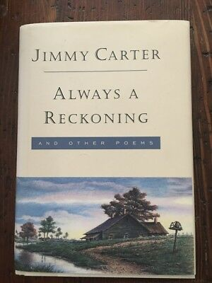 Jimmy Carter - Always A Reckoning And Other Poems *signed On Bookplate* Hc / 1St