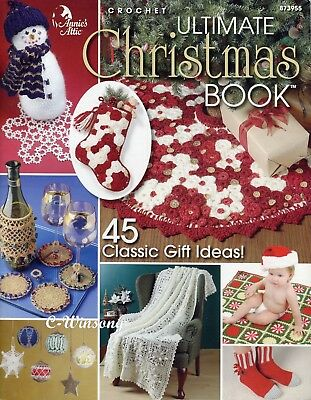 Ultimate Christmas Book, 45 Holiday Projects Annie's crochet pattern book NEW
