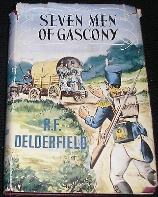 SEVEN MEN OF GASCONY BY R.F.DELDERFIELD 1st UK EDITION HARDBACK & DUST JACKET