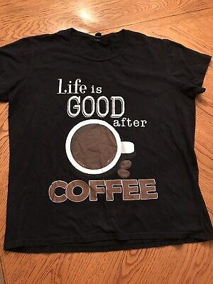 Women's XL Life Is Good After Coffee Black Tshirt