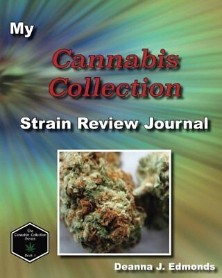 MY CANNABIS COLLECTION: STRAIN REVIEW JOURNAL ( CANNABIS By Deanna J. NEW