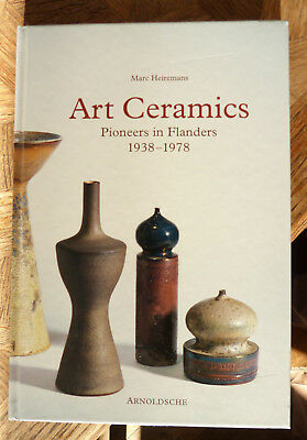 MARC HEIREMANS ART CERAMICS Pioneers in Flanders 1938- 1978 ARNOLDSCHE 2006