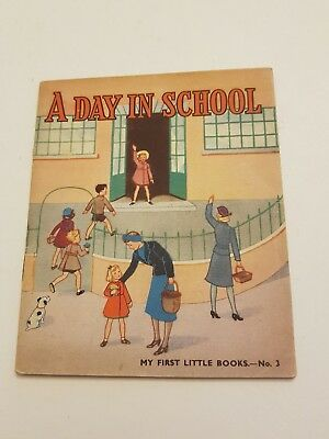 CICELY STEED - A DAY IN SCHOOL - MY FIRST LITTLE BOOKS - No. 3 - EVANS BROTHERS
