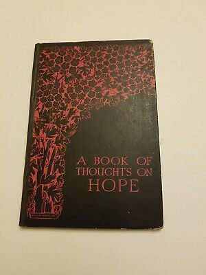 A BOOK OF THOUGHTS ON HOPE, illustrated and decorated by HORACE J KNOWLES, 1932