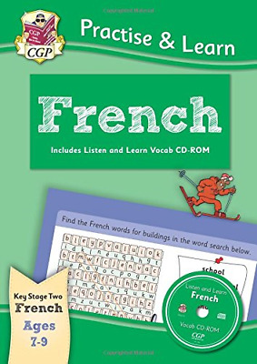 Curriculum Practise & Learn: French for Ages 7-9 - with vocab CD-ROM CGP KS2 &