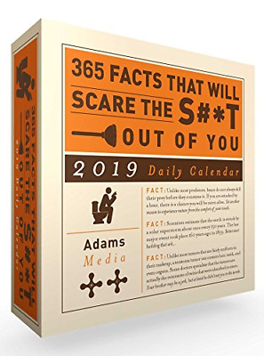 365 Facts That Will Scare the S#*t Out of You 2019 Daily Calendar Calendars 2019
