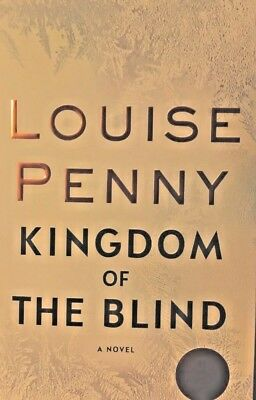 Kingdom of the Blind by Louise Penny  SIGNED HC/DJ/1st Ed