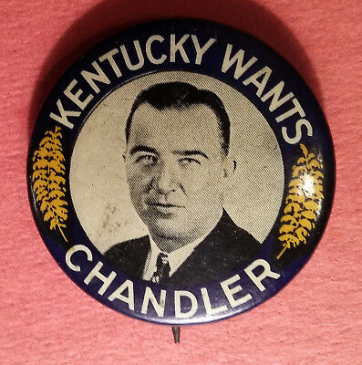"KENTUCY WANTS ""ALBERT HAPPY"" CHANDLER Political Pin 2nd Commissioner Of Baseball"