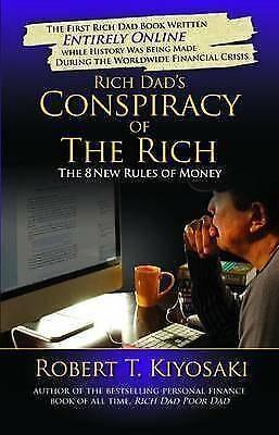 Rich Dad's Conspiracy of the Rich by Robert T. Kiyosaki (Paperback, 2009)
