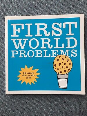 First World Problems - 63 things that totally suck - Pre-owned