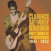 Dirty Work At The Crossroads 1947-1953, Clarence Gatemouth Brown CD , New, FREE