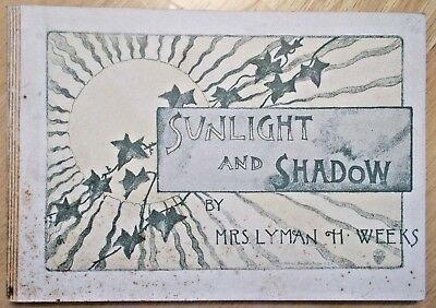 "1880 Sunlight And Shadow by Mrs. H. Weeks Book 6 x 4"" Harlow L. Prang Pub Boston"