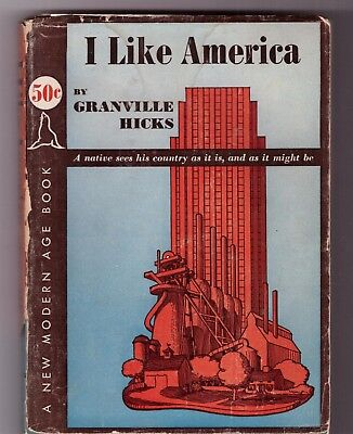 Granville Hicks I LIKE AMERICA First Edition 1938 SOFT COVER WITH DUST JACKET