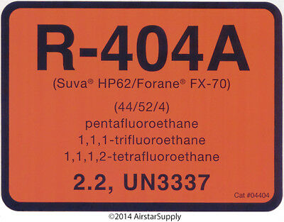 R-404A / R404A Suva HP62 / Forane FX-70 # 04404 Pack of (10) Refrigerant Labels