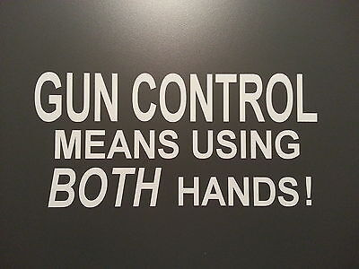 Gun Control Means Using Both Hands ** Decal  * Ford Amc Chevy Dodge Honda