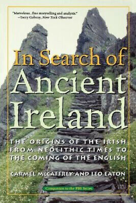In Search of Ancient Ireland: The Origins of the Irish from Neolithic Times to
