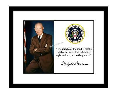 Dwight D Eisenhower 8x10 Signed Photo middle of the road quote President WWII
