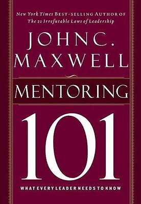 Mentoring 101-What Every Leader Needs to Know by John C. Maxwell  4X-363