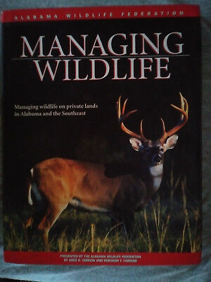 Managing Wildlife: On Private Lands in Alabama and the Southeast ISBN: 978158173