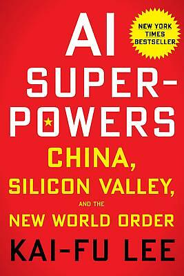 AI Superpowers: China, Silicon Valley, and the New World Order [PDF]