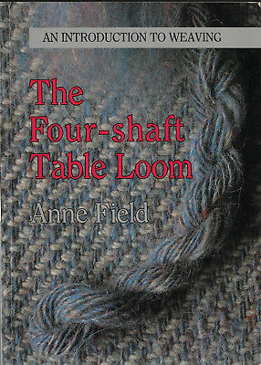 Four-Shaft Table Loom - Anne Field introduction to weaving softcover book
