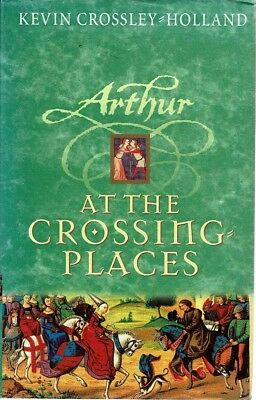 Arthur At The Crossing Places. by Crossley-Holland Kevin - Book - Hard Cover