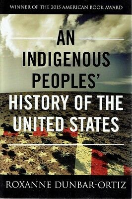 An Indigenous Peoples History Of The United States by Dunbar-Ortiz Roxanne