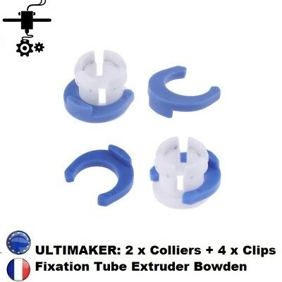2 x Colliers + 4 x Clips fixation tube extrudeur Bowden imprimante 3D Ultimaker