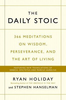 The Daily Stoic: 366 Meditations on Wisdom, Perseverance, and the Art of