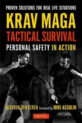 Krav Maga Tactical Survival: Personal Safety in Action. Proven Solutions for