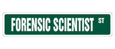 FORENSIC SCIENTIST Street Sign Decal research lab crime CSI police 9""