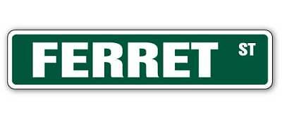 "FERRET Street Sign animal pet cage food lover| Indoor/Outdoor | 14"" Wide"