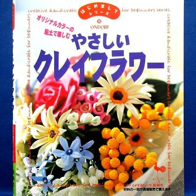 Easy Clay Flowers for Beginners /Japanese Craft Pattern Book