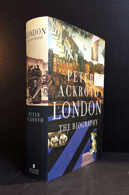 LONDON - THE BIOGRAPHY by PETER ACKROYD (Hardcover) 1st American Edition