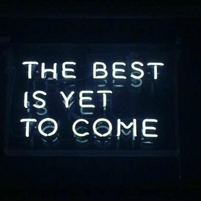 "New The Best Is Yet To Come Wall Decor Acrylic Neon Light Sign 19""x15"""