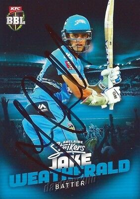 ✺Signed✺ 2017 2018 ADELAIDE STRIKERS Cricket Card JAKE WEATHERALD Big Bash