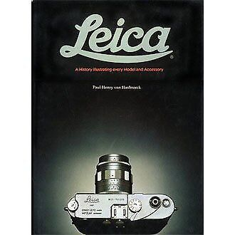 LEICA: A HISTORY ILLUSTRATING EVERY MODEL AND ACCESSORY By Paul-henry Van VG
