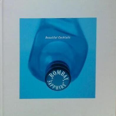 BEAUTIFUL COCKTAILS: BOMBAY SAPPHIRE - Hardcover *Excellent Condition*