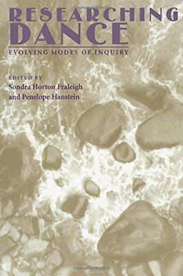 RESEARCHING DANCE: EVOLVING MODES OF INQUIRY *Excellent Condition*
