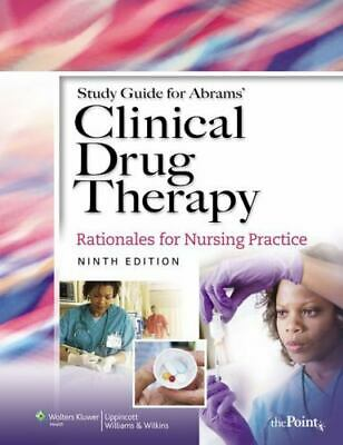 STUDY GUIDE FOR ABRAMS' CLINICAL DRUG THERAPY, 9th/Ed., Paperback, Brand New
