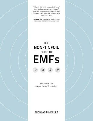 (PDF) The Non Tinfoil Guide to EMFs How to Fix Our Stupid Use of Technology by N
